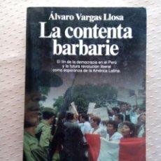 Libros de segunda mano: LA CONTENTA BARBARIE-ÁLVARO VARGAS LLOSA. Lote 211746766