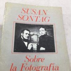 Libros de segunda mano: SUSAN SONTAG. SOBRE LA FOTOGRAFIA. EDITORIAL EDHASA BARCELONA 1981. Lote 211756993
