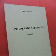 Libros de segunda mano: EPISTOLARIO VALERIANO. MONOGRAFÍA. PEDRAZA, ÁFRICA. ED. GONZÁLEZ CABAÑAS. LUCENA 1967.. Lote 211767016