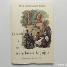 Libros de segunda mano: LIBRERIA GHOTICA. LUIS HERNANDEZ NIETO. LA SANGRE Y SUS ENFERMEDADES EN EL QUIJOTE. 1992. FOLIO.. Lote 212091691