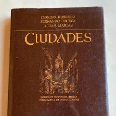 Libros de segunda mano: LIBRO CIUDADES . DIONISIO RIDRUEJO . FERNANDO CHUECA . JULIAN MARIAS .. Lote 212294073