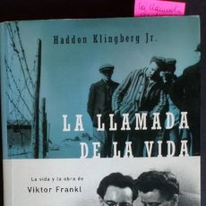 Libros de segunda mano: LA LLAMADA DE LA VIDA. LA VIDA Y LA OBRA DE VIKTOR FRANKL. Lote 212375940