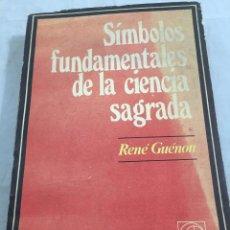 Libros de segunda mano: SÍMBOLOS FUNDAMENTALES DE LA CIENCIA SAGRADA. RENÉ GUÉNON. EDITORIAL UNIVERSITARIA BUENOS AIRES 1976. Lote 212648815