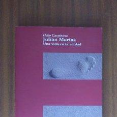 Libros de segunda mano: JULIÁN MARÍAS. UNA VIDA EN LA VERDAD --- H. CARPINTERO. Lote 38447241