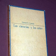 Libros de segunda mano: LAS CIENCIAS Y LAS ARTES. HAROLD GOMES CASSIDY. TAURUS, 1964. COLECCIÓN ENSAYISTAS DE HOY, 38. Lote 213728095