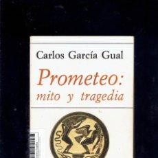 Libros de segunda mano: PROMETEO : MITO Y TRAGEDIA POR CARLOS GARCIA GUAL LIBROS HIPERION EDICIONES PERALTA 1979. Lote 213730117