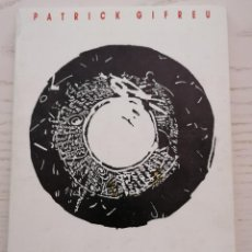 Libros de segunda mano: AUTOPLÀSTIA DEL CARGOL TOCAT PEL BOLET - PATRICK GIFREU - EL TRABUCAIRE - 1988. Lote 213806230