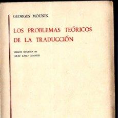 Libros de segunda mano: GEORGES MOUNIN . LOS PROBLEMAS TEÓRICOS DE LA TRADUCCIÓN (GREDOS, 1971). Lote 214103967
