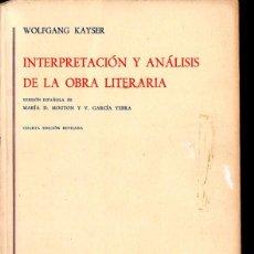 Libros de segunda mano: KAISER . INTERPRETACIÓN Y ANÁLISIS DE LA OBRA LITERARIA (GREDOS, 1976). Lote 214104276