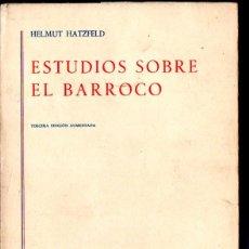 Libros de segunda mano: HATZFELD .ESTUDIOS SOBRE EL BARROCO (GREDOS, 1972). Lote 214104406