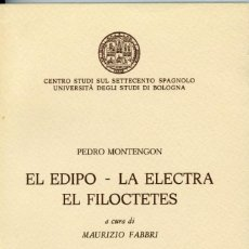 Livres d'occasion: PEDRO MONTENGÓN, EL EDIPO, LA ELECTRA, EL FILOCTETES, A CURA DI MAURIZIO FABBRI. Lote 214320870