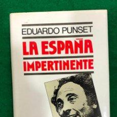 Libros de segunda mano: LA ESPAÑA IMPERTINENTE - PUNSET, EDUARDO - MUNDI-3585. Lote 214708035