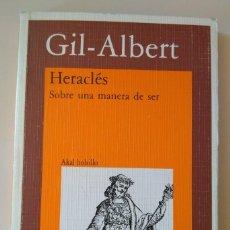Libros de segunda mano: JUAN GIL-ALBERT: HERACLÉS. SOBRE UNA MANERA DE SER. HOMENAJE A PLATÓN. SOBRE EL AMOR HOMOSEXUAL. Lote 214996586