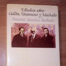 Libros de segunda mano: ANTONIO SÁNCHEZ BARBUDO - ESTUDIOS SOBRE GALDÓS, UNAMUNO Y MACHADO - LUMEN, 1981. Lote 215296508