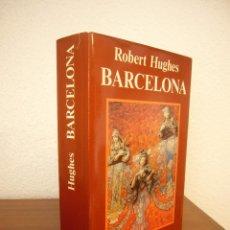Libros de segunda mano: ROBERT HUGHES: BARCELONA (ANAGRAMA, 1992) MUY BUEN ESTADO. PRIMERA EDICIÓN.. Lote 215742967