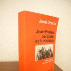 Libros de segunda mano: JORDI GRACIA: JAVIER PRADERA O EL PODER DE LA IZQUIERDA (ANAGRAMA, 2019) MUY BUEN ESTADO. Lote 215815497