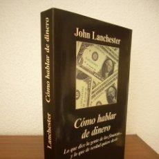 Libros de segunda mano: JOHN LANCHESTER: CÓMO HABLAR DE DINERO (ANAGRAMA, 2015) EXCELENTE ESTADO. Lote 215817271