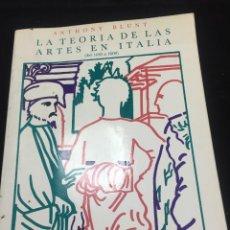 Libri di seconda mano: LA TEORIA DE LAS ARTES EN ITALIA, ANTHONY BLUNT, DE 1450 A 1600. ENSAYOS ARTE CÁTEDRA 1979. Lote 215818396
