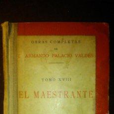 Libros de segunda mano: EL MAESTRANTE. A. PALACIO VALDÉS. TOMO XVIII 1923.. Lote 215820956