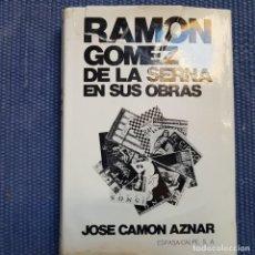 Libros de segunda mano: RAMÓN GÓMEZ DE LA SERNA EN SUS OBRAS - RAMÓN Y LAS VANGUARDIAS. Lote 215870336