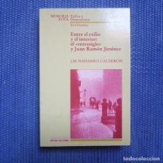 Libros de segunda mano: NAHARRO-CALDERÓN, J.M.: ENTRE EL EXILIO Y EL INTERIOR: EL 'ENTRESIGLO' Y JUAN RAMÓN JIMÉNEZ. Lote 215872025