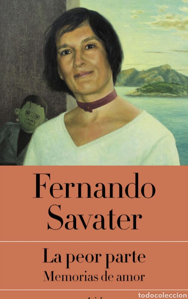 LA PEOR PARTE MEMORIAS DE AMOR FERNANDO SAVATER (Libros de Segunda Mano (posteriores a 1936) - Literatura - Ensayo)