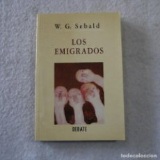 Libros de segunda mano: LOS EMIGRADOS - W. G. SEBALD - DEBATE - 1996 - 1.ª EDICION. Lote 216449097