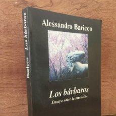 Libros de segunda mano: LOS BARBAROS , ENSAYO SOBRE LA MUTACION - ALESSANDRO BARICCO - ANAGRAMA. Lote 216569483