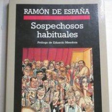 Libros de segunda mano: RAMON DE ESPAÑA, SOSPECHOSOS HABITUALES, ANAGRAMA, PROLOGO DE EDUARDO MENDOZA. Lote 216707537