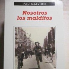 Libros de segunda mano: PAU MALVIDO, NOSOTROS LOS MALDITOS, ANAGRAMA, CONTRASEÑAS, CONTRACULTURA, LIBRO NUEVO. Lote 216707645