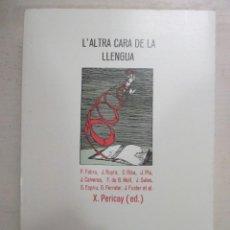 Libros de segunda mano: X PERICAY (ED), L'ALTRA CARA DE LA LLENGUA, EMPURIES TEXTOS DE FABRA, RUYRA, RIBA, PLA.... Lote 216708265