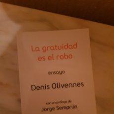 Libros de segunda mano: LA GRATUIDAD ES EL ROBO. ENSAYO DENIS OLIVENNES. Lote 216882238
