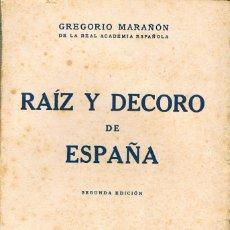Libros de segunda mano: GREGORIO MARAÑON, RAIZ Y DECORO DE ESPAÑA, VER INDICE. Lote 217150435