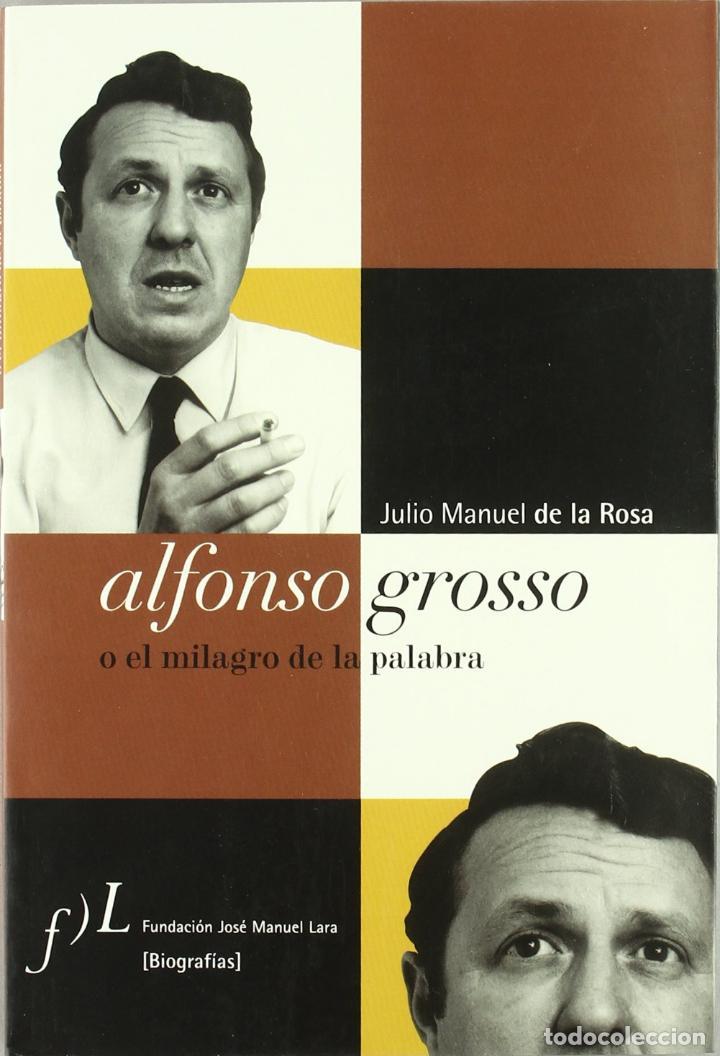 ALFONSO GROSSO O EL MILAGRO DE LA PALABRA. JULIO MANUEL ROSA.- NUEVO (Libros de Segunda Mano (posteriores a 1936) - Literatura - Ensayo)