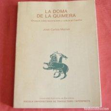 Libros de segunda mano: LA DOMA DE LA QUIMERA - ENSAYOS SOBRE NACIONALISMO Y CULTURA EN ESPAÑA - J. C. MAINER. Lote 218348962
