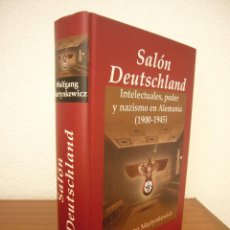 Libros de segunda mano: SALÓN DEUTSCHLAND. INTELECTUALES, PODER Y NAZISMO EN ALEMANIA 1900-1945 (EDHASA) W. MARTYNKEWICZ. Lote 218719522