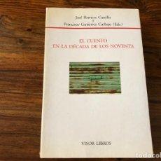 Libros de segunda mano: EL CUENTO EN LA DÉCADA DE LOS NOVENTA. JOSÉ ROMERA Y FRANCISCO GUTIERREZ (EDS.). VISOR LIBROS.. Lote 218977141