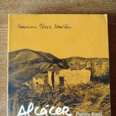 Libros de segunda mano: ALCÁCER, PUNTO FINAL : TODA LA VERDAD DIEZ AÑOS DESPUÉS.PACO PÉREZ ABELLÁN, FRANCISCO. CASO ALCASSER. Lote 219480757