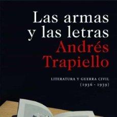 Libros de segunda mano: LAS ARMAS Y LAS LETRAS. ANDRÉS TRAPIELLO.- NUEVO. Lote 219527761