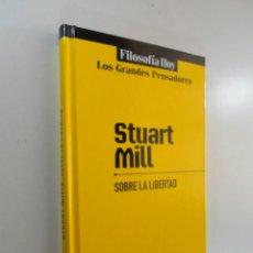 Libros de segunda mano: SOBRE LA LIBERTAD STUART MILL FILOSOFIA HOY. Lote 219602555