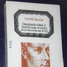Livres d'occasion: CLANDESTINIDAD Y LIBERTINAJE ERUDITO EN LOS ALBORES DEL SIGLO XVIII.. Lote 219696103