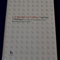 Libros de segunda mano: COPISTAS Y FILÓLOGOS (VARIOS GREDOS) - REYNOLDS, LEIGHTON D.; WILSON, NIGEL G.. Lote 219437648