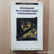 Libros de segunda mano: DICCIONARIO DE LA NOVELA NEGRA NORTEAMERICANA - JAVIER COMA. Lote 219850545