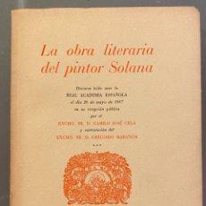 Libros de segunda mano: CAMILO JOSÉ CELA. LA OBRA LITERARIA DEL PINTOR SOLANA (CON CONTESTACIÓN DE GREGORIO MARAÑÓN). Lote 220285406