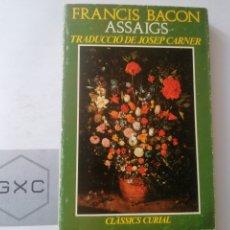 Libros de segunda mano: ASSAIGS. FRANCIS BACON. TRAD. JOSEP CARNER. CURIAL. 1976. Lote 220491633