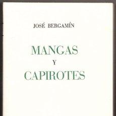 Libros de segunda mano: JOSÉ BERGAMÍN MANGAS Y CAPIROTES EDITORIAL PLUTARCO 1933 FACSÍMIL DIPUTACIÓN CÓRDOBA 2007. Lote 220657958