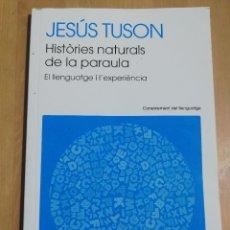Libros de segunda mano: HISTÒRIES NATURALS DE LA PARAULA (JESÚS TUSON). Lote 220702971