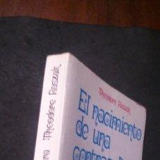 Libros de segunda mano: EL NACIMIENTO DE UNA CONTRACULTURA-THEODORE ROSZAK. Lote 220782188