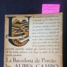 """Libros de segunda mano: LA BARCELONA DE PORCIOLES. ALIBES, CAMPO, GIRAL, HUERTAS, PRADAS, TARRAGO, """"CAU"""".. Lote 220871822"""