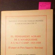 Libros de segunda mano: EL PENSAMENT AGRARI DE L'ANARQUISME A L'ALT CAMP: 1923-1939. EL PAPER DE PERE SAGARRA I BORONAT. Lote 221086562
